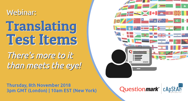Announcing the joint Questionmark/cApStAn webinar on assessment localization – 8 Nov