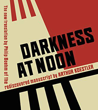 "The recovered original of Koestler's ""Darkness at noon"", lost in 1940, now out in a new English translation"
