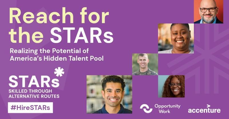 "Opportunity@Work and Accenture call on employers to tap into the hidden pool of talent of ""Skilled Through Alternative Routes"" (STAR) workers"