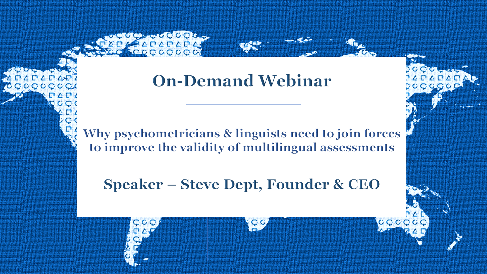 On-Demand Webinar | Why psychometricians & linguists need to join forces to improve the validity of multilingual assessments