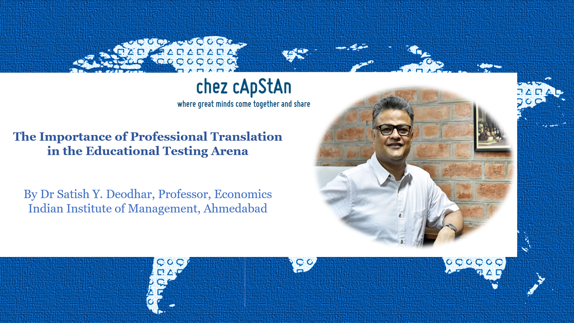 The Importance of Professional Translation in the Educational Testing Arena: Dr Satish Y. Deodhar | IIM-A